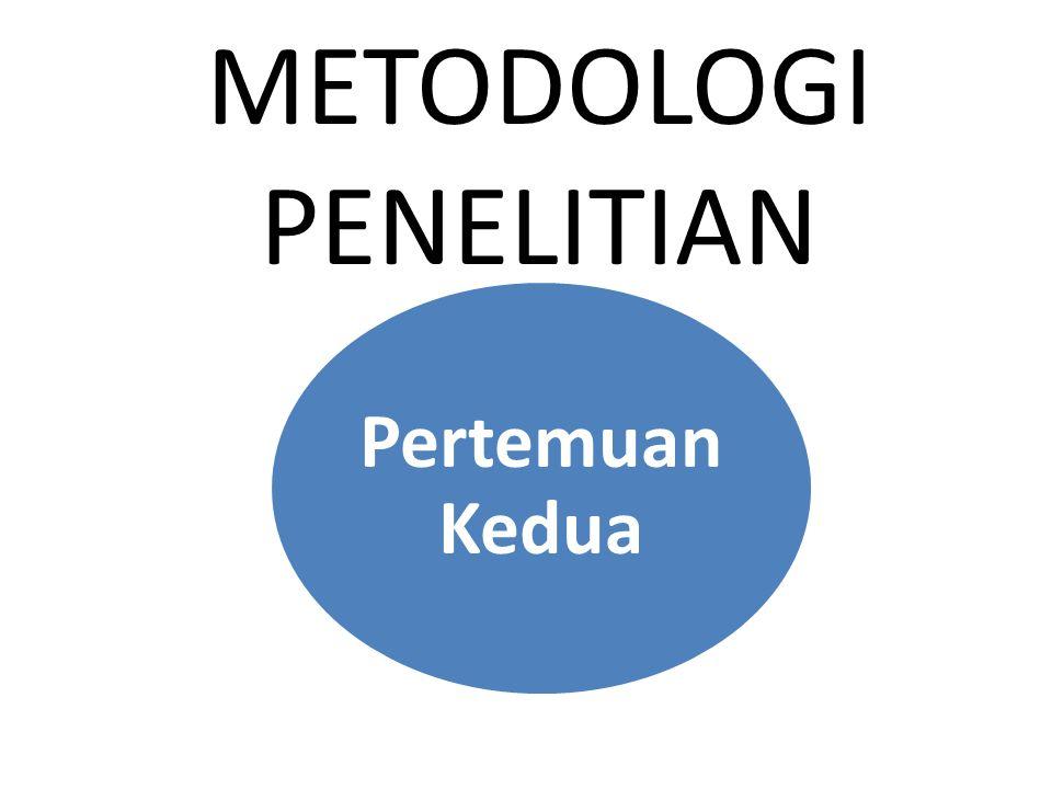 Pertemuan Kedua METODOLOGI PENELITIAN