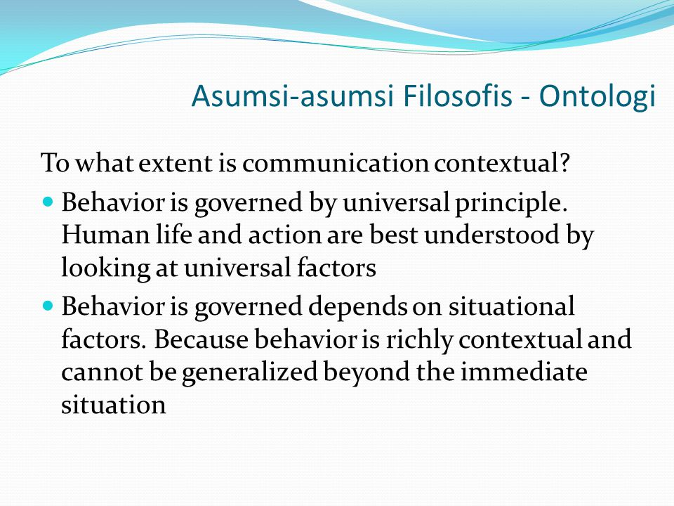 Asumsi Filosofis - Aksiologi Aksiologi  Branch of philosophy concerned with studying values Can theory be value free.