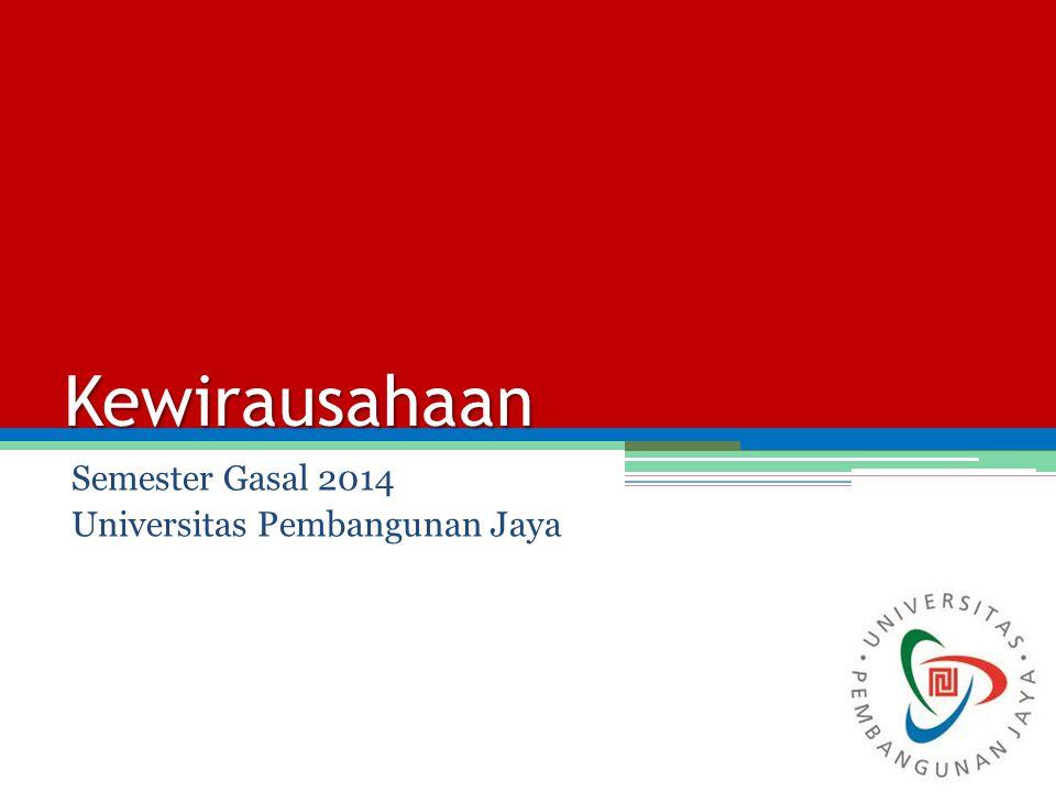 Kewirausahaan Semester Gasal 2014 Universitas Pembangunan Jaya