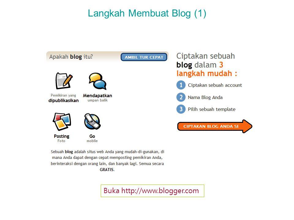 Langkah Membuat Blog (1) Buka http://www.blogger.com
