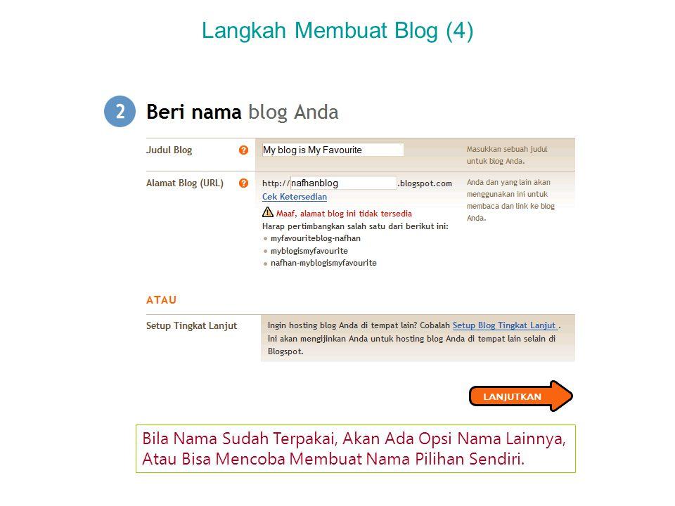 Langkah Membuat Blog (4) Bila Nama Sudah Terpakai, Akan Ada Opsi Nama Lainnya, Atau Bisa Mencoba Membuat Nama Pilihan Sendiri.