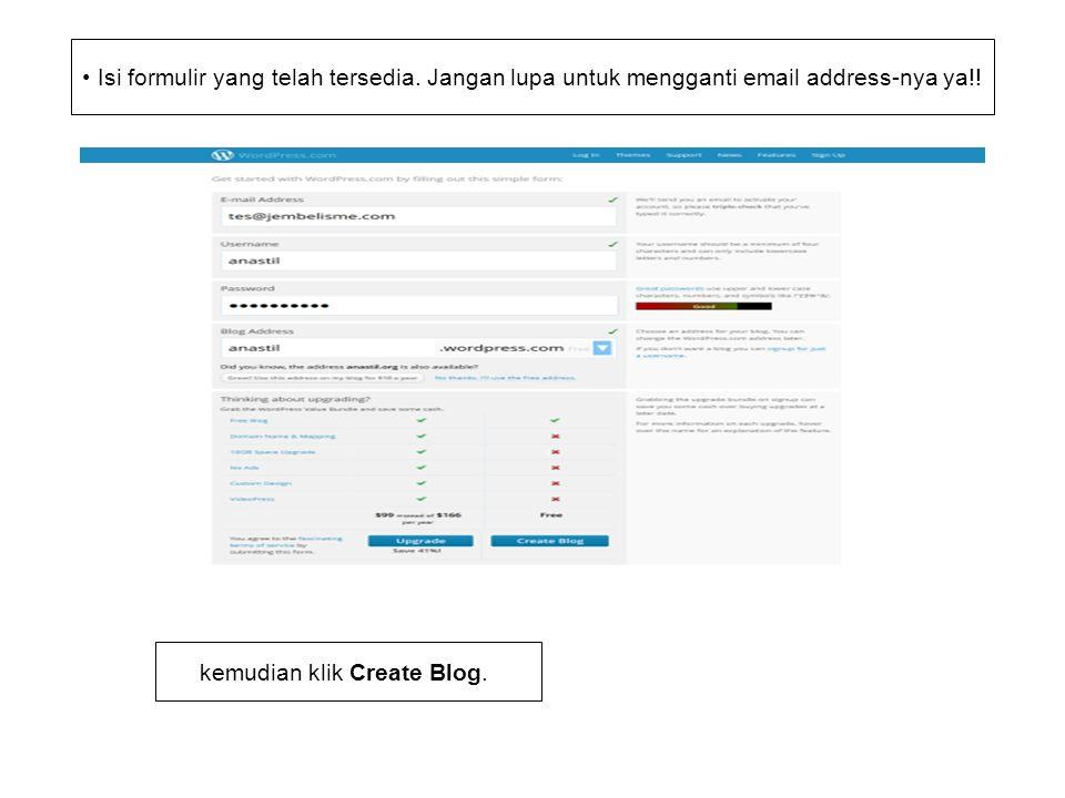 Isi formulir yang telah tersedia. Jangan lupa untuk mengganti email address-nya ya!.