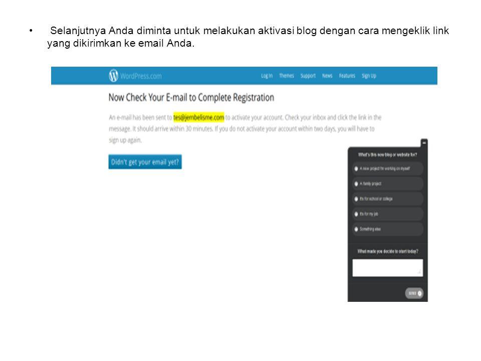 Selanjutnya Anda diminta untuk melakukan aktivasi blog dengan cara mengeklik link yang dikirimkan ke email Anda.