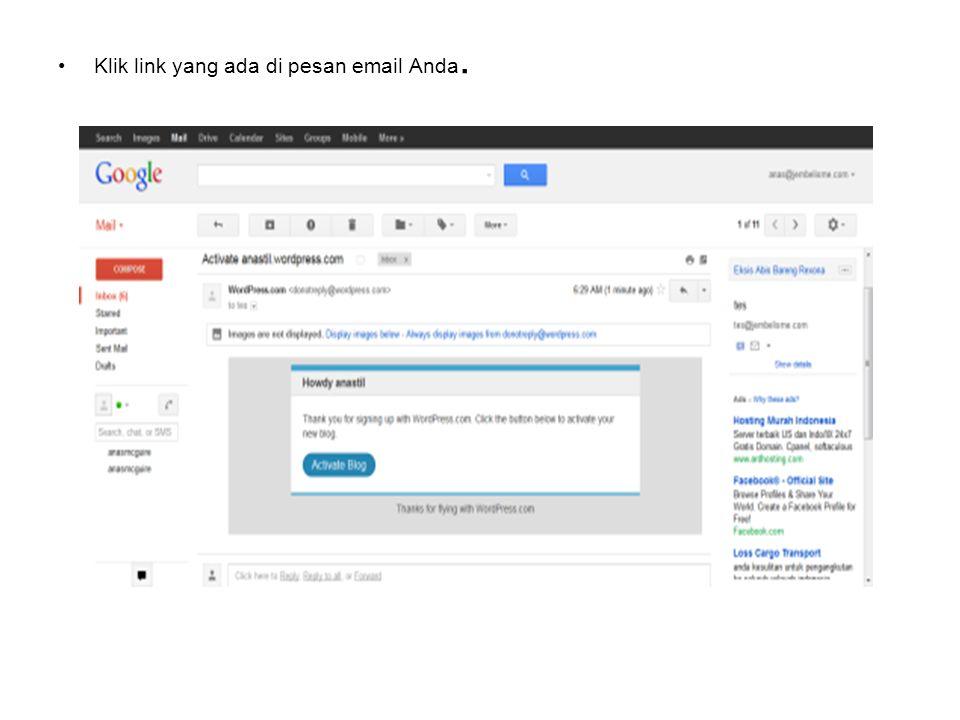 Klik link yang ada di pesan email Anda.
