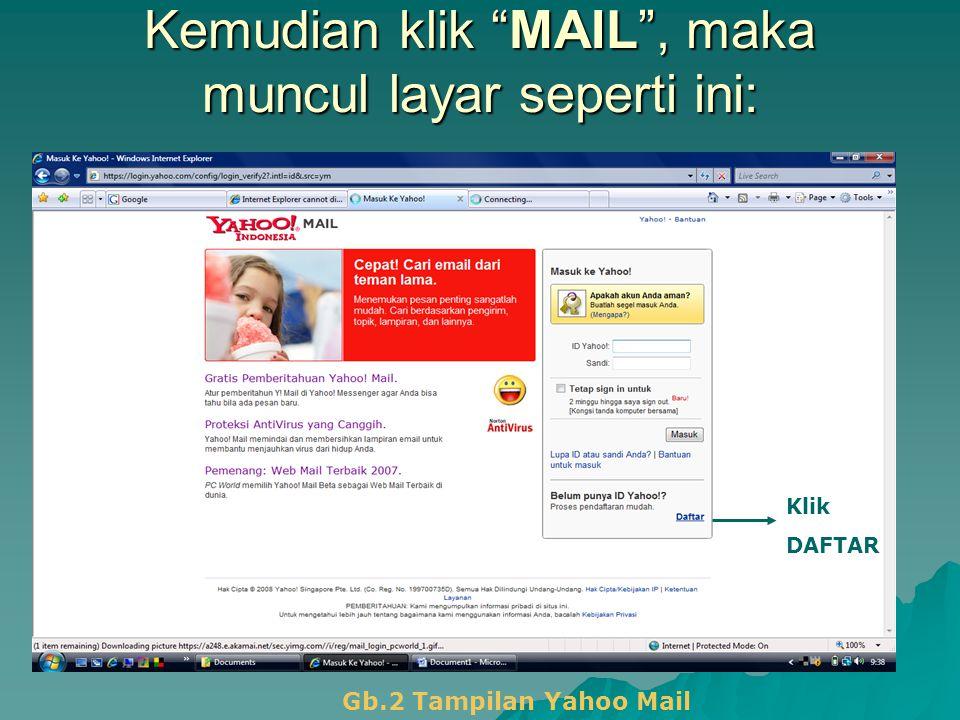 """Kemudian klik """"MAIL"""", maka muncul layar seperti ini: Gb.2 Tampilan Yahoo Mail Klik DAFTAR"""