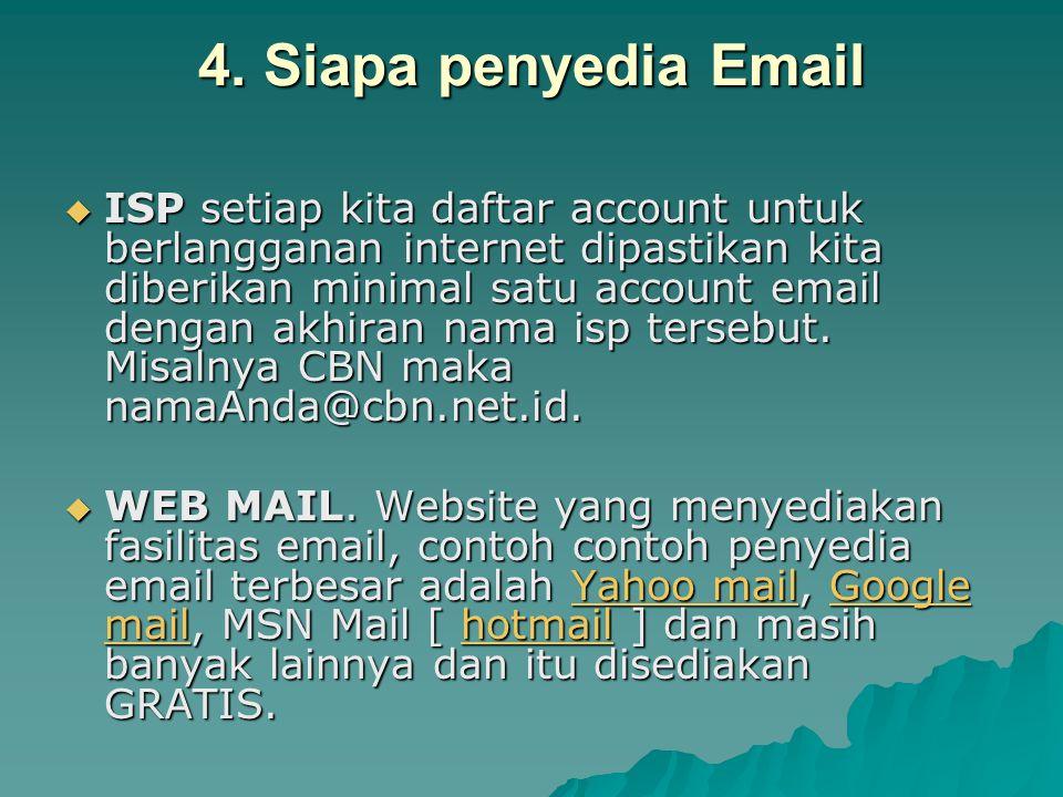 4. Siapa penyedia Email  ISP setiap kita daftar account untuk berlangganan internet dipastikan kita diberikan minimal satu account email dengan akhir