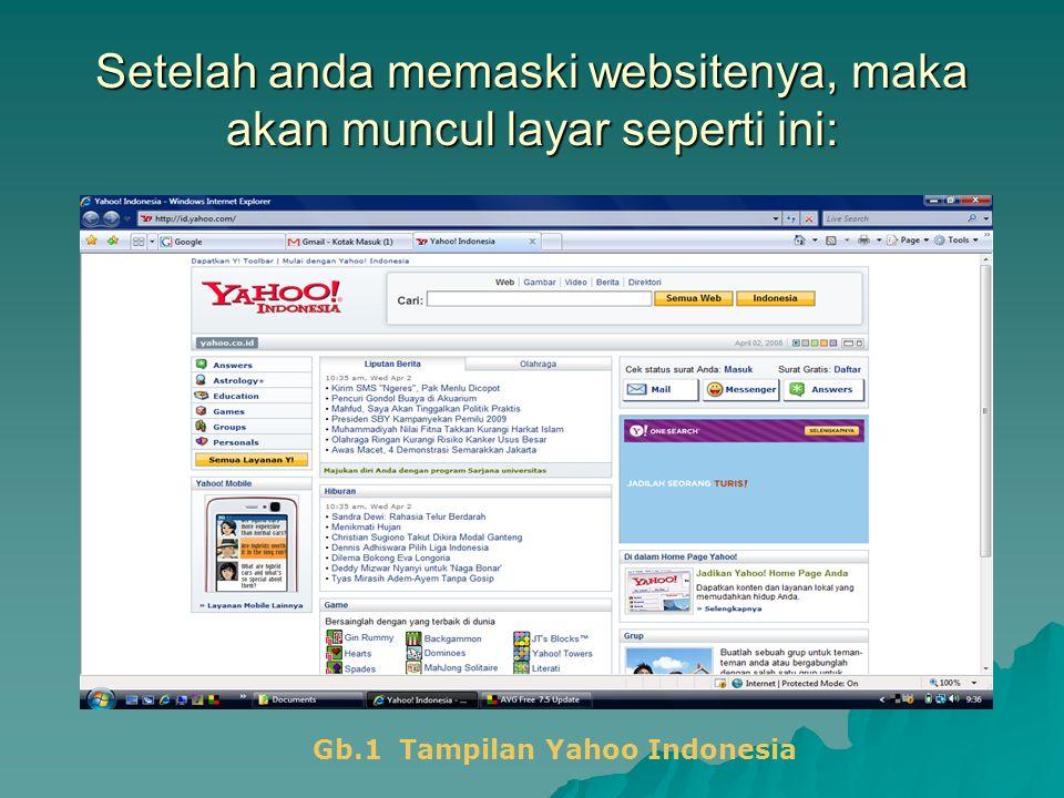 Setelah anda memaski websitenya, maka akan muncul layar seperti ini: Gb.1 Tampilan Yahoo Indonesia