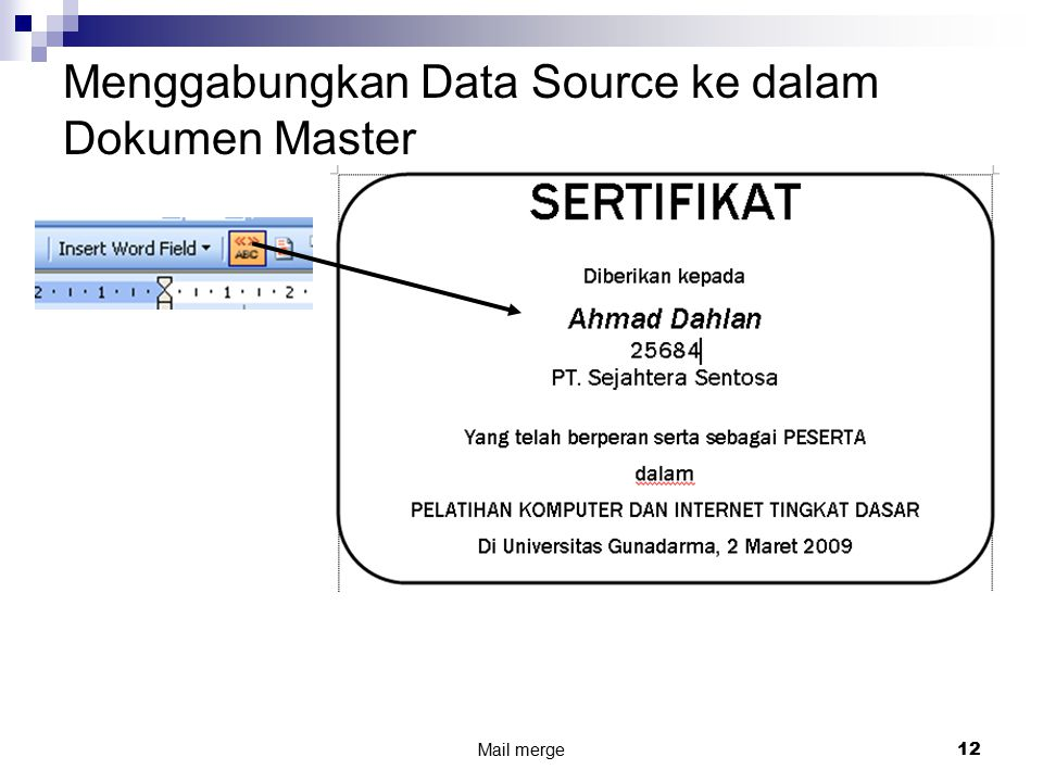 Mail merge12 Menggabungkan Data Source ke dalam Dokumen Master