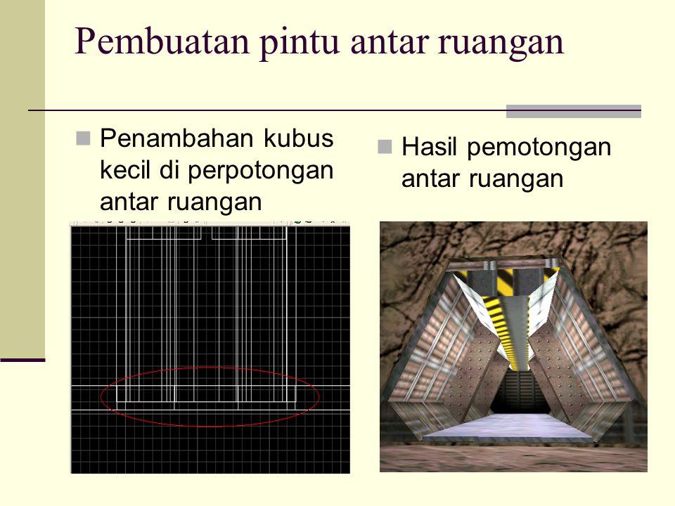 Pembuatan pintu antar ruangan Penambahan kubus kecil di perpotongan antar ruangan Hasil pemotongan antar ruangan