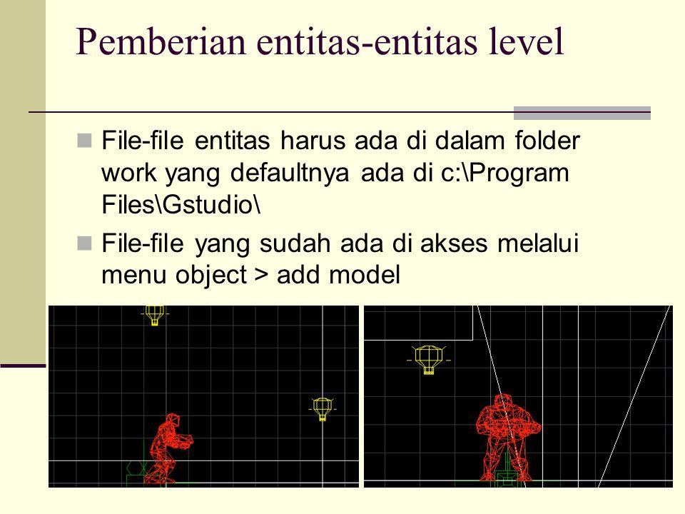 Pemberian entitas-entitas level File-file entitas harus ada di dalam folder work yang defaultnya ada di c:\Program Files\Gstudio\ File-file yang sudah ada di akses melalui menu object > add model