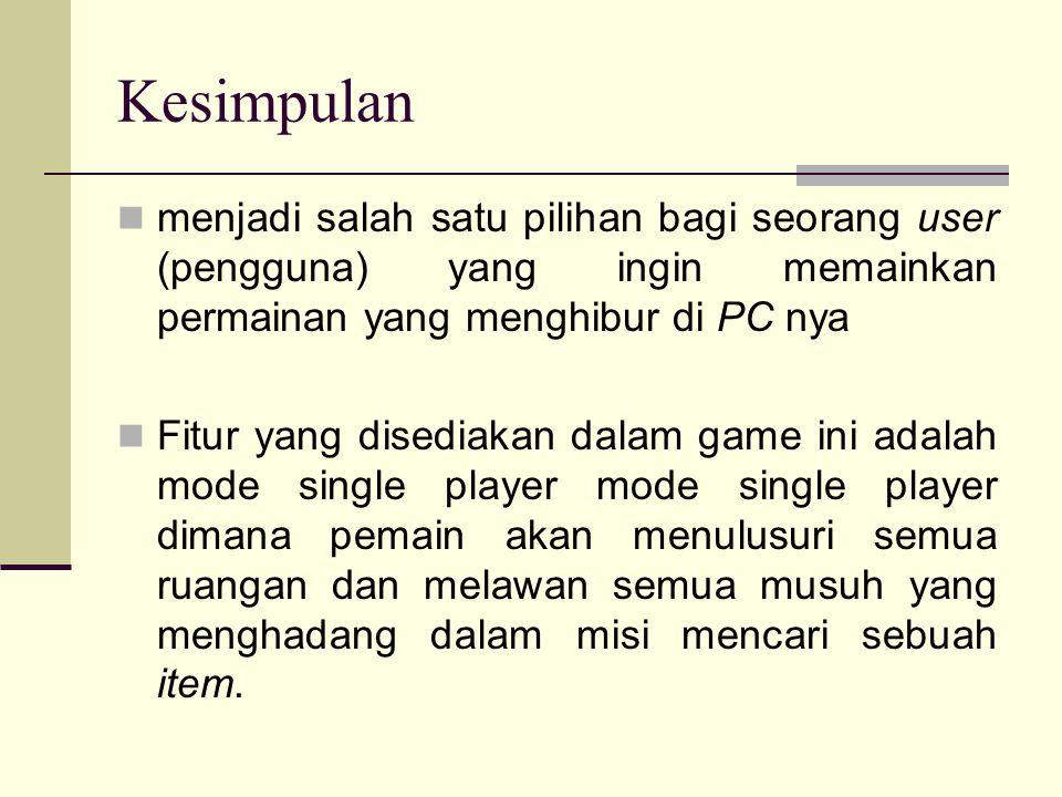 Kesimpulan menjadi salah satu pilihan bagi seorang user (pengguna) yang ingin memainkan permainan yang menghibur di PC nya Fitur yang disediakan dalam
