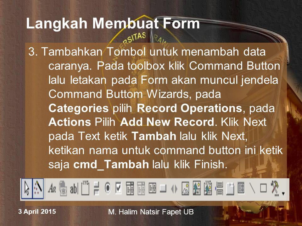 3 April 2015 M.Halim Natsir Fapet UB Langkah Membuat Form 3.