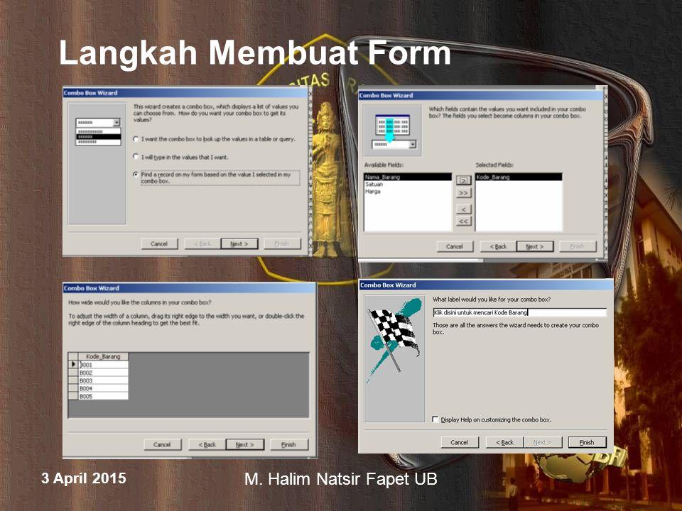 3 April 2015 M. Halim Natsir Fapet UB Langkah Membuat Form