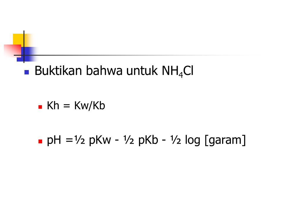 Contoh Hitung pH larutan NaNO 2 0,02M jika ka asam tersebut = 5 x 10 -4 Jika pH dari 250 ml larutan CH 3 COONa adalah = 10 maka tentukan berapa gram garam tersebut terdapat dalam larutan