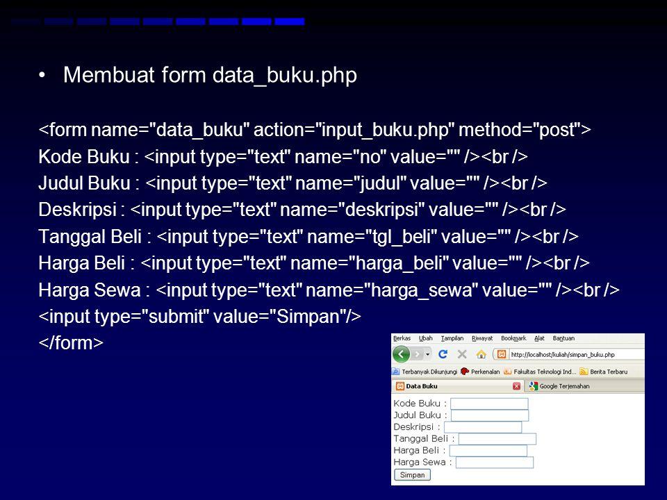 Membuat form data_buku.php Kode Buku : Judul Buku : Deskripsi : Tanggal Beli : Harga Beli : Harga Sewa :
