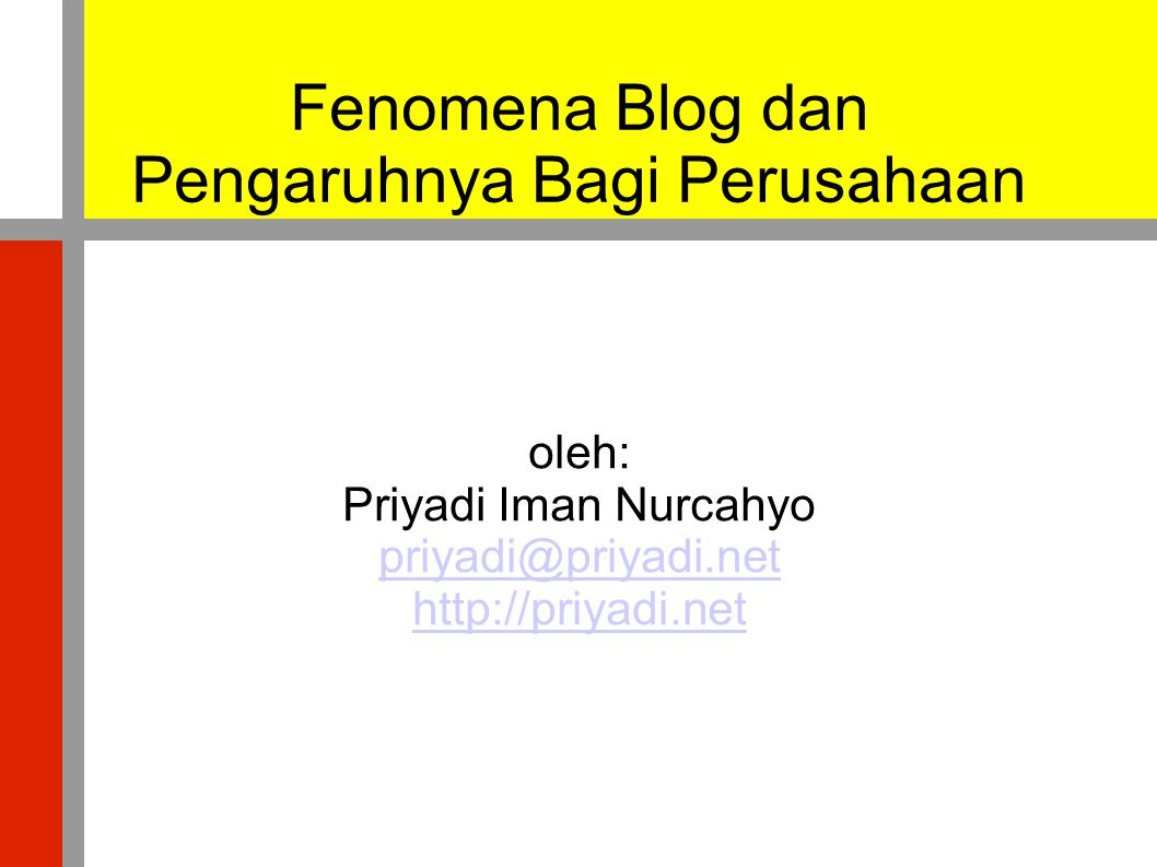 Mengamati Perkembangan Dalam Blogosphere ● Berlangganan ke blog yang berhubungan dengan bidang usaha perusahaan ● Berlangganan keyword – Technorati.com – Bloglines.com