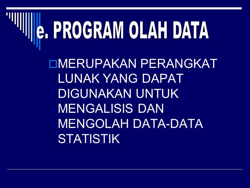 MMERUPAKAN PERANGKAT LUNAK YANG DAPAT DIGUNAKAN UNTUK MENGALISIS DAN MENGOLAH DATA-DATA STATISTIK