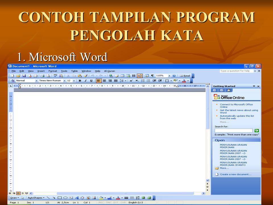 CONTOH TAMPILAN PROGRAM PENGOLAH KATA 1. Microsoft Word