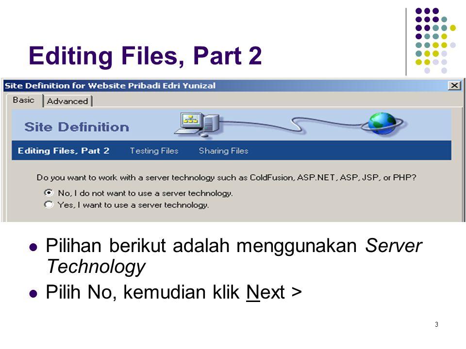 4 Editing Files, Part 3 Bagian ini menentukan letak website lokal di hardisk Biarkan pilihan Edit local copies on my machine Klik tombol browse untuk menentukan letak penyimpanan Tombol Browse