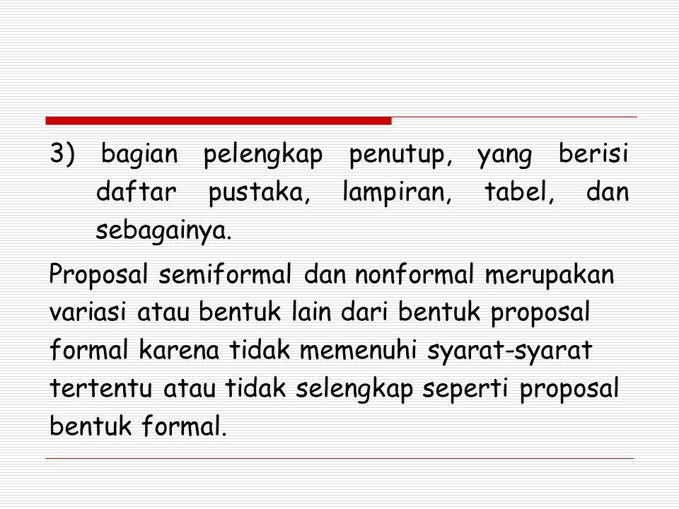 1.Proposal dibuat untuk meringkas kegiatan yang akan dilakukan 2.