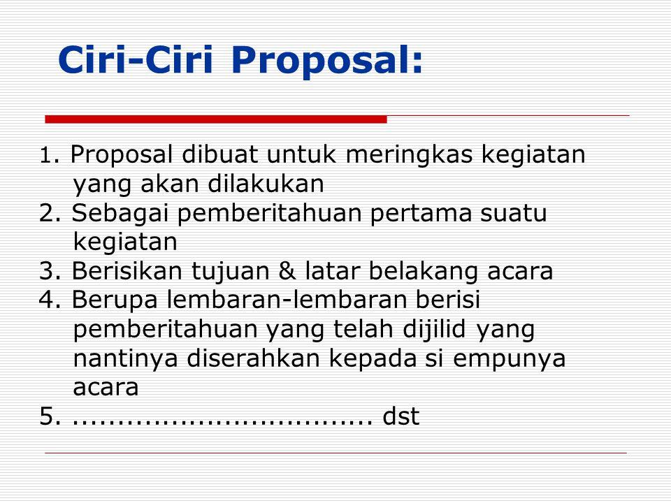 3.Proposal untuk Sponsor Kegiatan Proposal : suatu pedoman dalam berproses selanjutnya.
