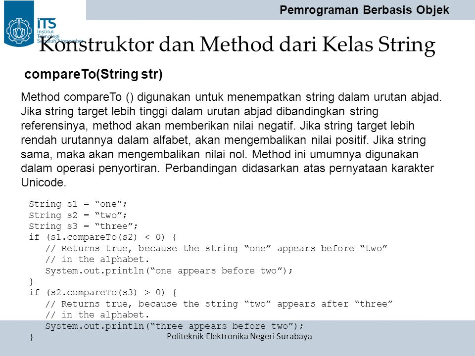"Pemrograman Berbasis Objek Politeknik Elektronika Negeri Surabaya Konstruktor dan Method dari Kelas String String s1 = ""one""; String s2 = ""two""; Strin"