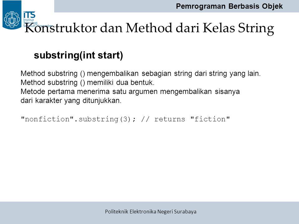 Pemrograman Berbasis Objek Politeknik Elektronika Negeri Surabaya Konstruktor dan Method dari Kelas String