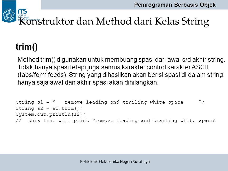 """Pemrograman Berbasis Objek Politeknik Elektronika Negeri Surabaya Konstruktor dan Method dari Kelas String String s1 = """" remove leading and trailing w"""