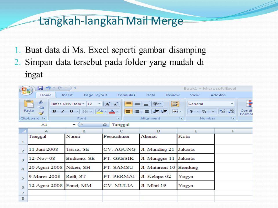 Lanjutan Langkah-langkah Mail Merge 3. Buat format surat di Ms. Word seperti gambar disamping