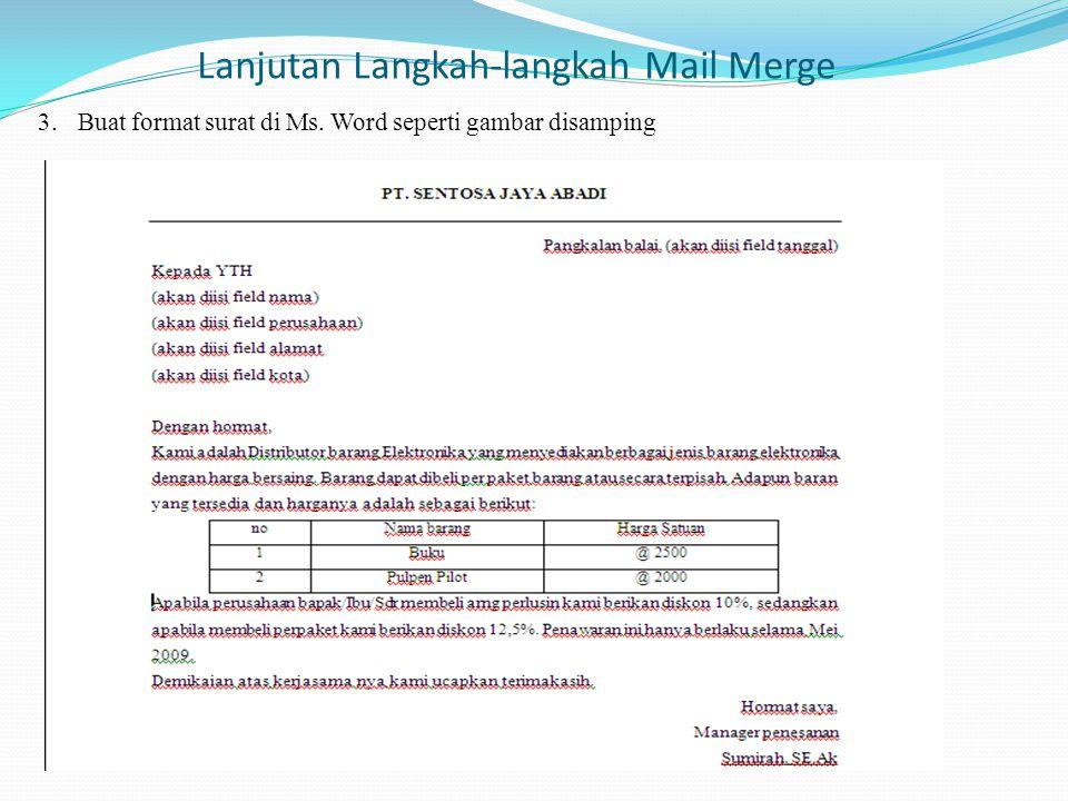 Langkah langkah memergekan data dan surat 1.Buka format surat yang di Ms.
