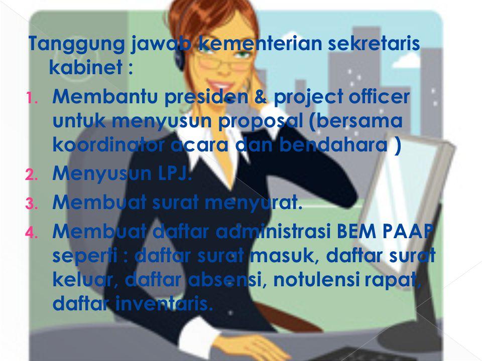 Tanggung jawab kementerian sekretaris kabinet : 1.