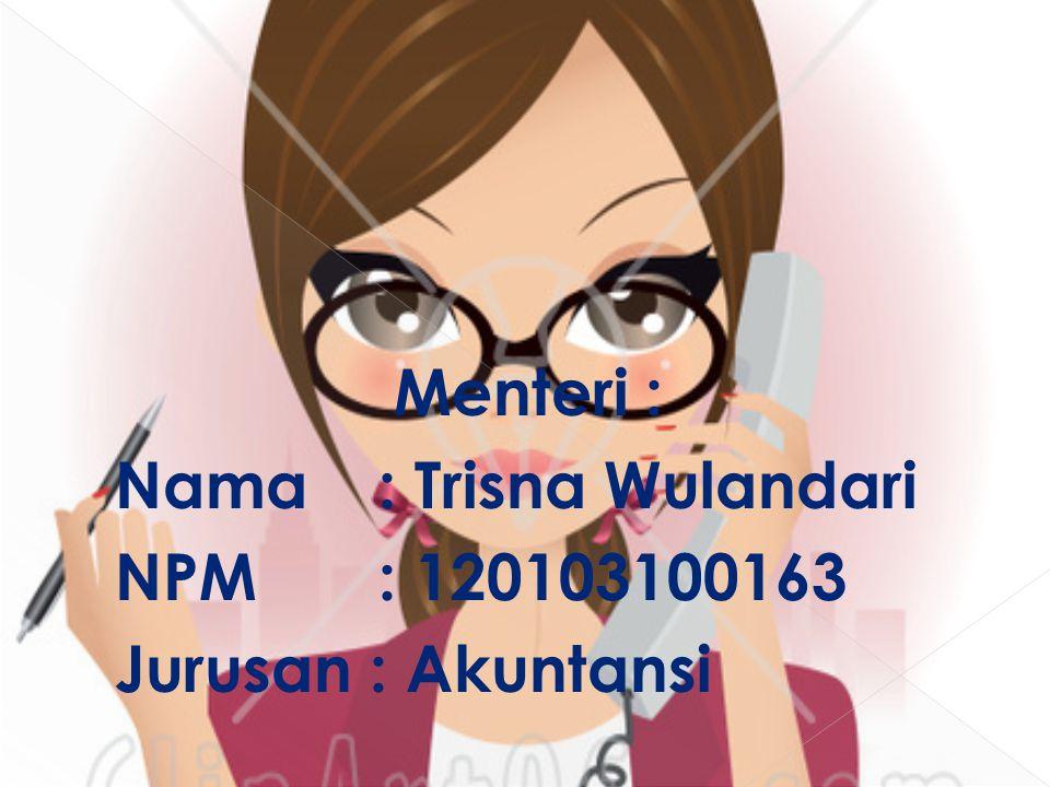 Wakil menteri Nama : Hanifah Maryam NPM: 120103100061 Jurusan : Akuntansi