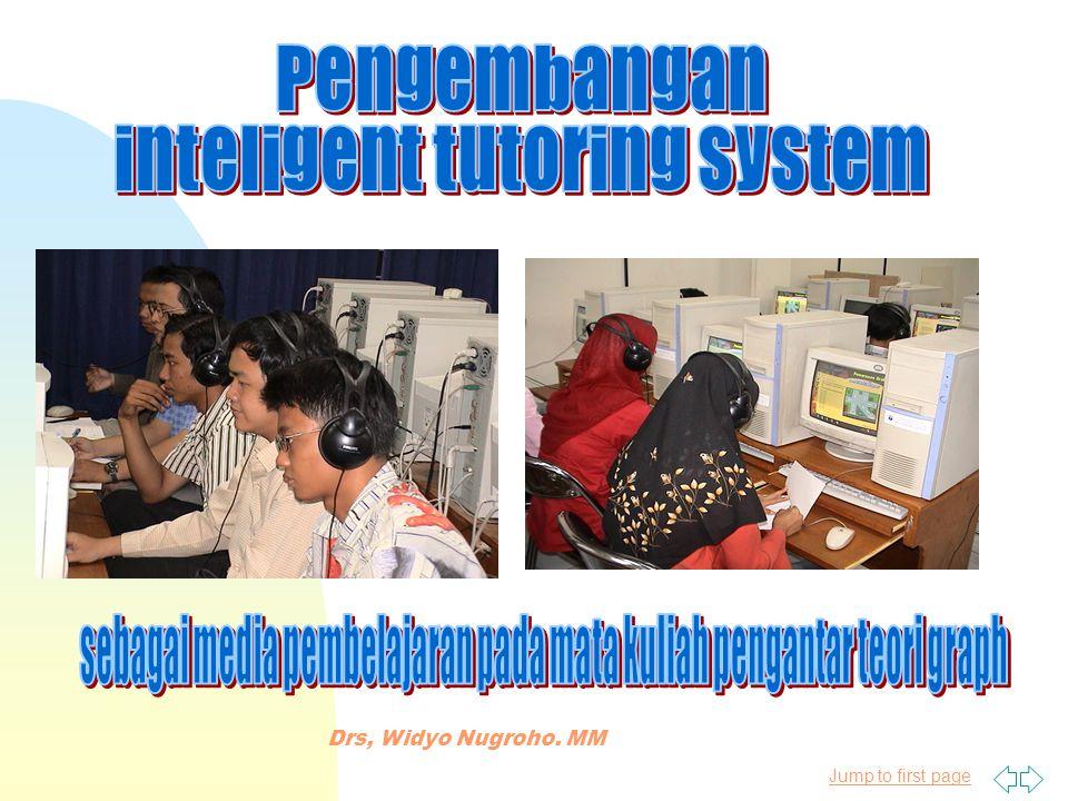 Jump to first page Sistem Instruksional berbasis komputer dengan model instruksional yang berisikan ketentuan apa yang akan diajarkan, dan strategi pembelajaran yang menentukan bagaimana cara mengajar (wenger 1987)