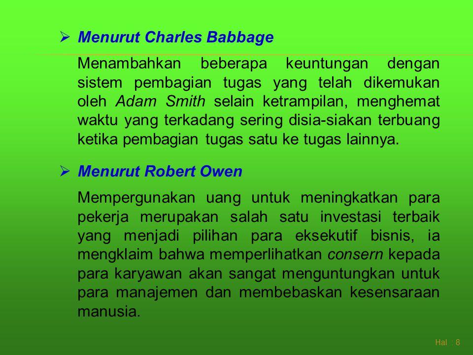 Hal : 8  Menurut Robert Owen Mempergunakan uang untuk meningkatkan para pekerja merupakan salah satu investasi terbaik yang menjadi pilihan para ekse