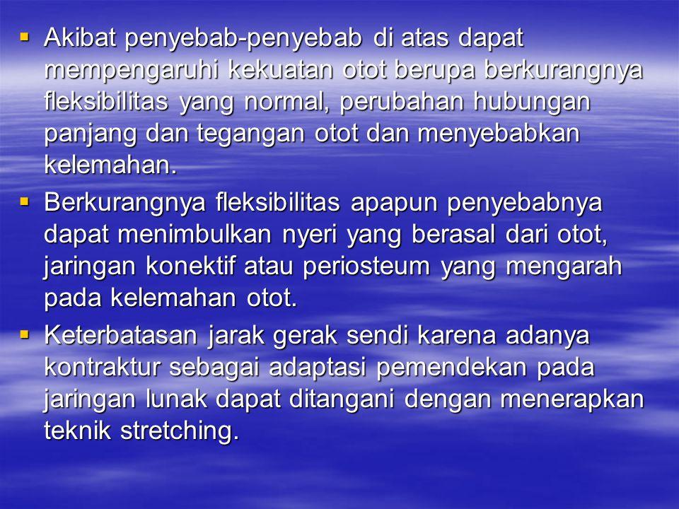 C.Prosedur Penerapan Passive Stretching 1.Evaluasi Pasien a.