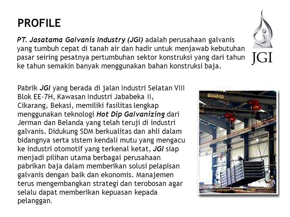 JGI PT. Jasatama Galvanis Industry (JGI) adalah perusahaan galvanis yang tumbuh cepat di tanah air dan hadir untuk menjawab kebutuhan pasar seiring pe