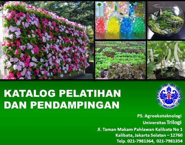 PS.Agroekoteknologi Universitas Trilogi KATALOG PELATIHAN DAN PENDAMPINGAN Jl.