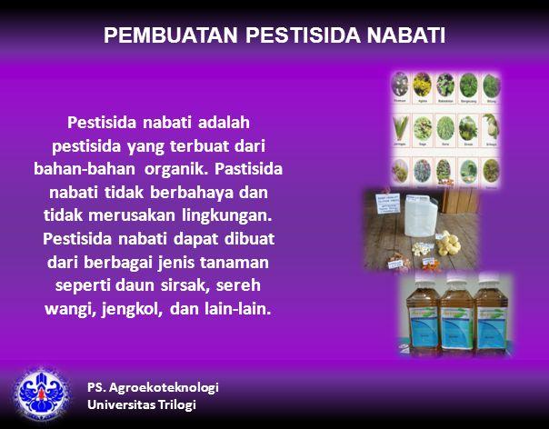 PEMBUATAN PESTISIDA NABATI Pestisida nabati adalah pestisida yang terbuat dari bahan-bahan organik.