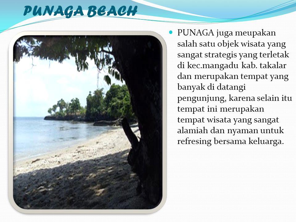 PUNAGA BEACH PUNAGA juga meupakan salah satu objek wisata yang sangat strategis yang terletak di kec.mangadu kab. takalar dan merupakan tempat yang ba