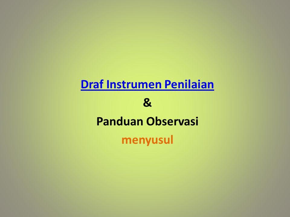 Draf Instrumen Penilaian & Panduan Observasi menyusul