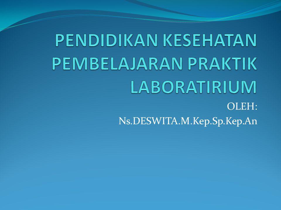 OLEH: Ns.DESWITA.M.Kep.Sp.Kep.An