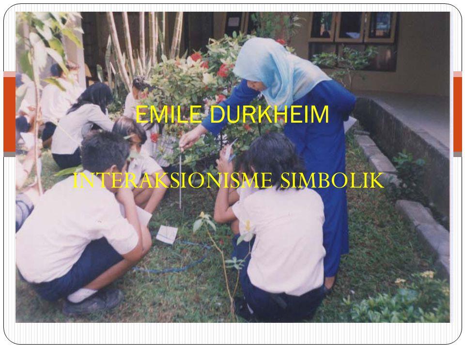 INTERAKSIONISME SIMBOLIK EMILE DURKHEIM