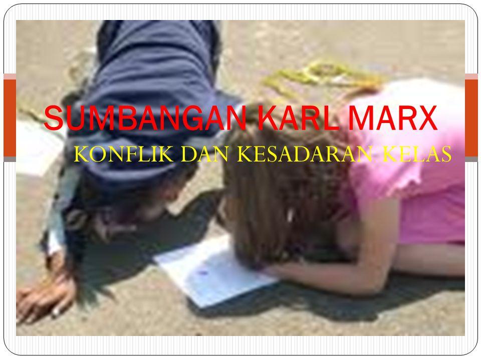 KONFLIK DAN KESADARAN KELAS SUMBANGAN KARL MARX