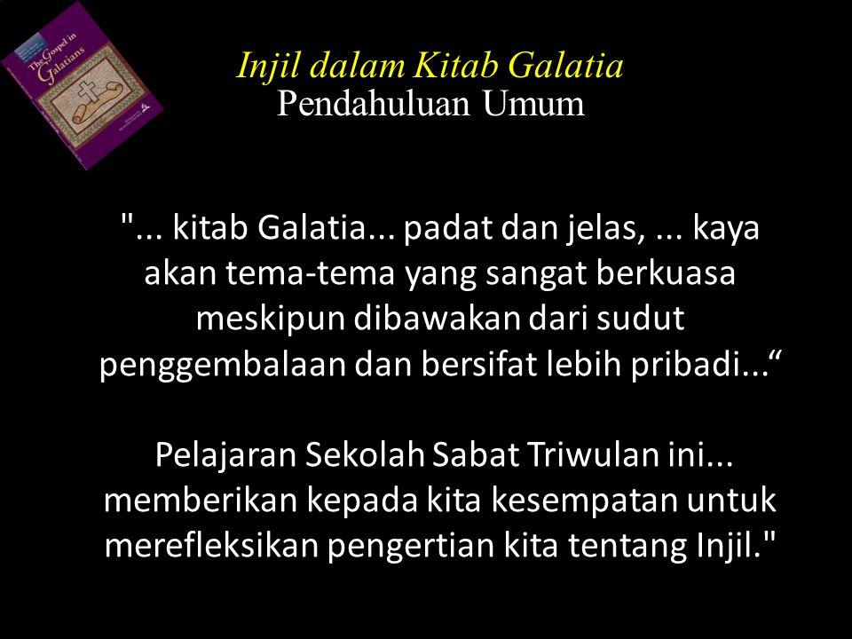 Injil Dalam Kitab Galatia Daftar Isi 1.Paulus: Rasul bagi Bangsa Non-Yahudi 2.