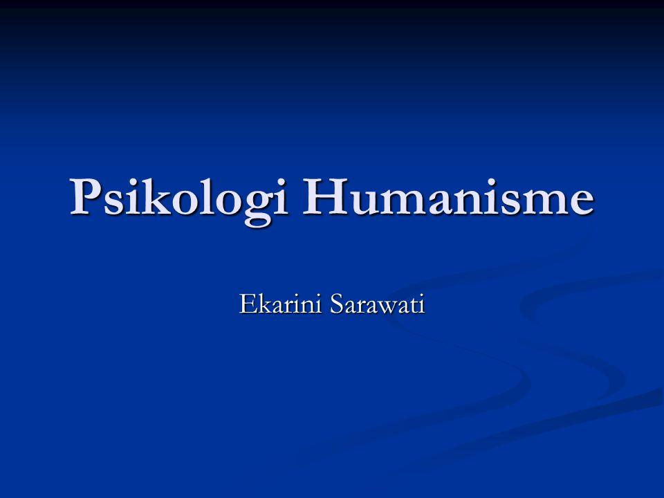 Psikologi Humanisme Ekarini Sarawati