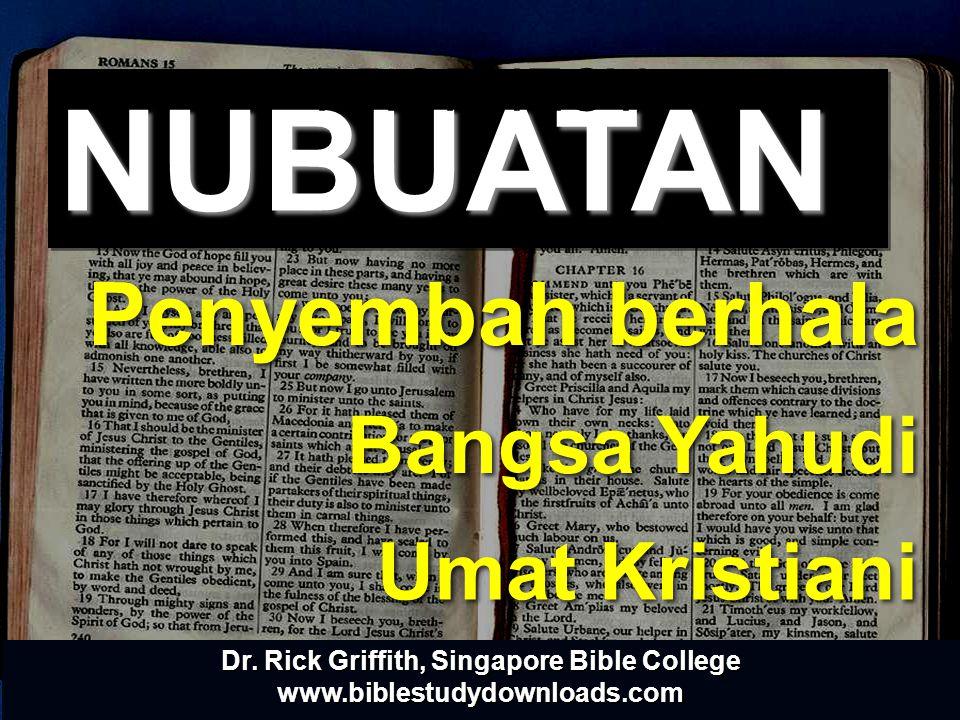 Bangsa Yahudi Penyembah berhala NUBUATANNUBUATAN Umat Kristiani PROPHECY Dr. Rick Griffith, Singapore Bible College www.biblestudydownloads.com