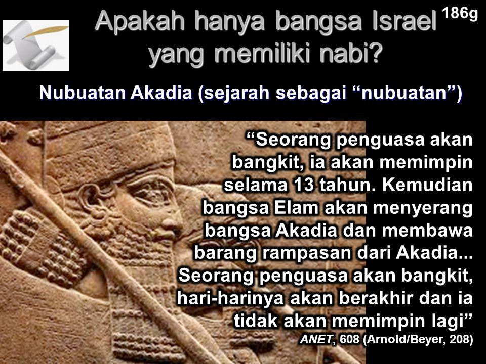 "Apakah hanya bangsa Israel yang memiliki nabi? 186g Nubuatan Akadia (sejarah sebagai ""nubuatan"")"