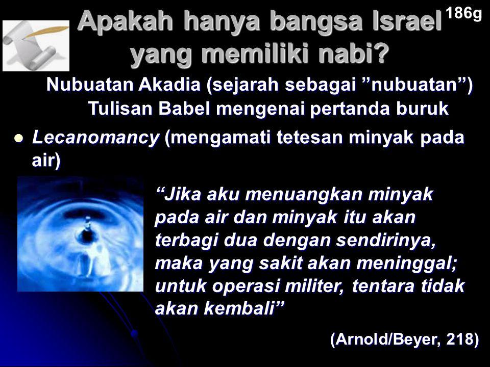 "Apakah hanya bangsa Israel yang memiliki nabi? 186g Tulisan Babel mengenai pertanda buruk Nubuatan Akadia (sejarah sebagai ""nubuatan"") Lecanomancy (me"