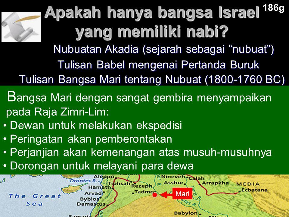 Apakah hanya bangsa Israel yang memiliki nabi? Tulisan Bangsa Mari tentang Nubuat (1800-1760 BC) Mari B angsa Mari dengan sangat gembira menyampaikan