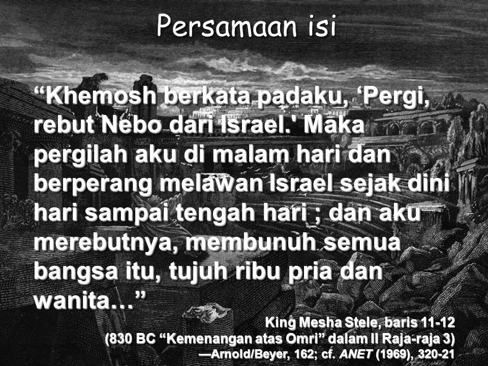 """Persamaan isi """"Khemosh berkata padaku, 'Pergi, rebut Nebo dari Israel.' Maka pergilah aku di malam hari dan berperang melawan Israel sejak dini hari s"""